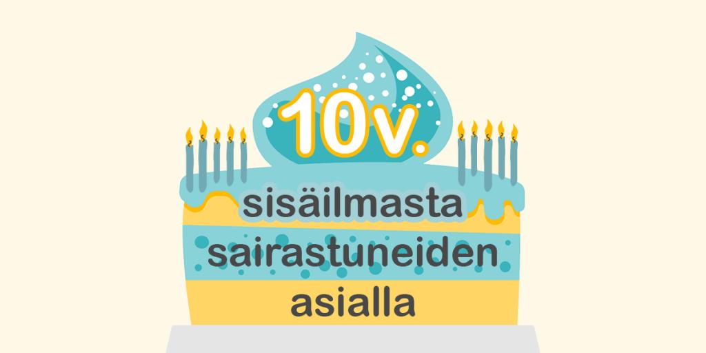 Syntymäpäiväkakku. 10 vuotta sisäilmasta sairastuneiden asialla.